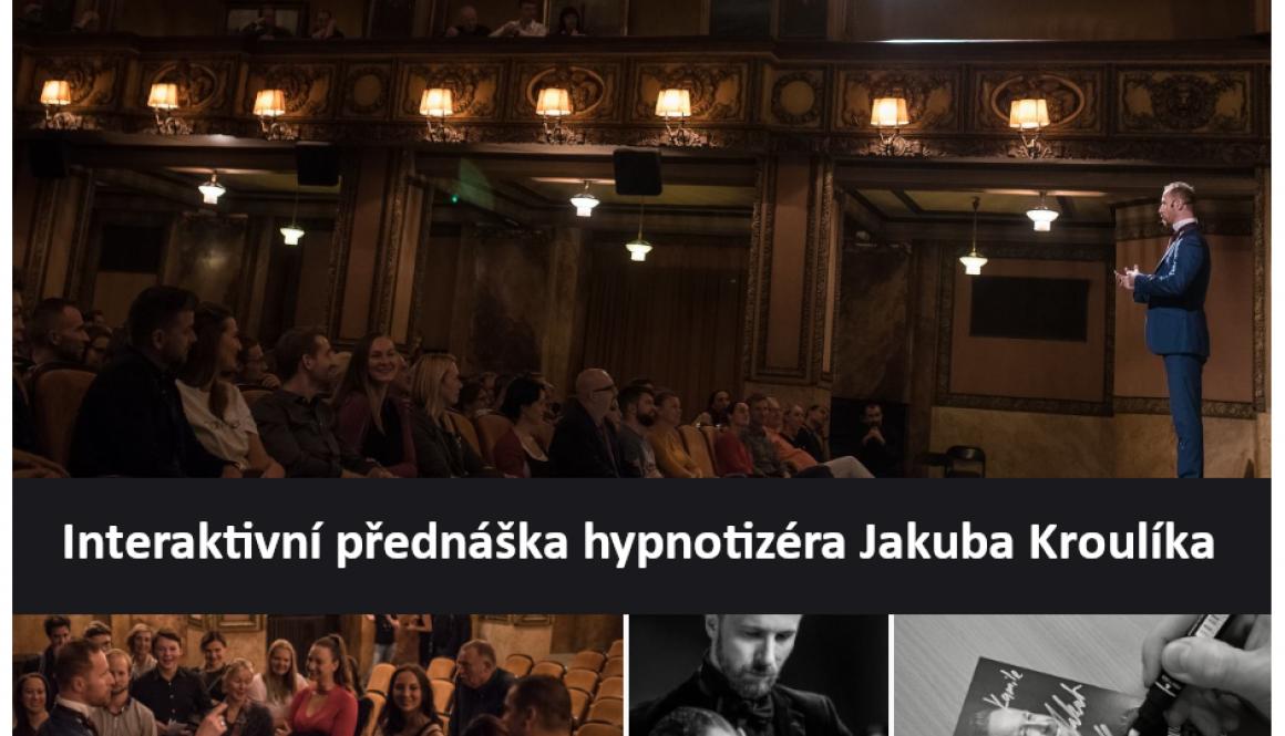 Moc a síla hypnózy interaktivní přednáška hypnotizéra Jakuba Kroulíka 2