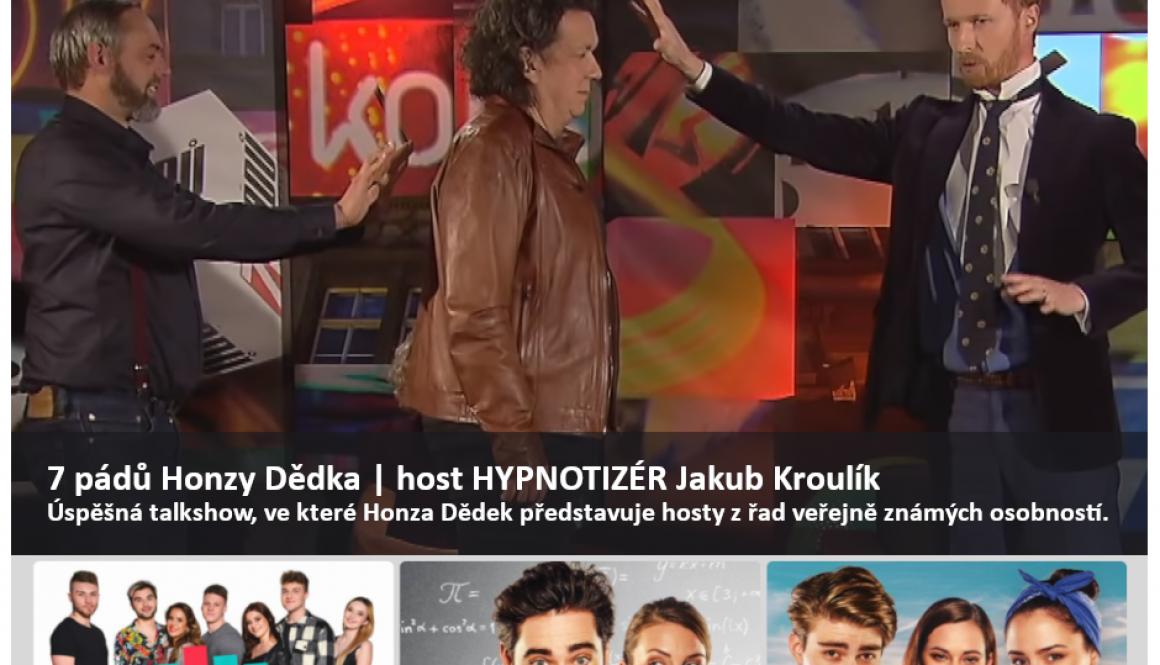 7 pádů Honzy Dědka - host hypnotizér Jakub Kroulík 2