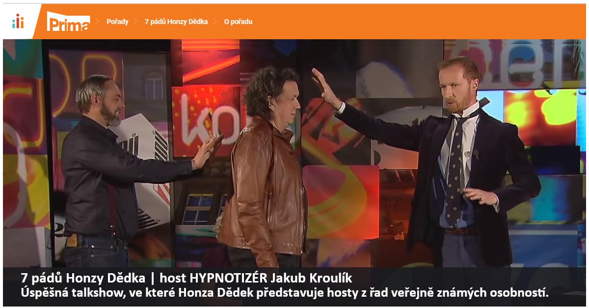 7 pádů Honzy Dědka - host hypnotizér Jakub Kroulík