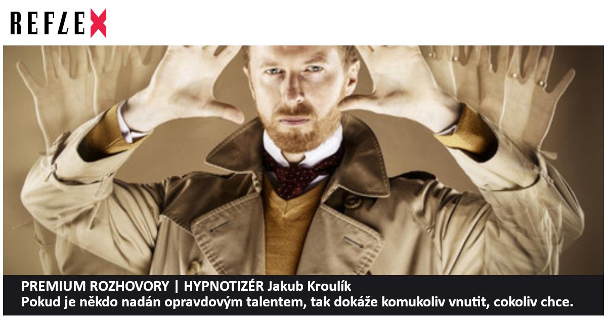 Reflex_rozhovor Honzy Dědka s hypnotizérem Jakubem Kroulíkem