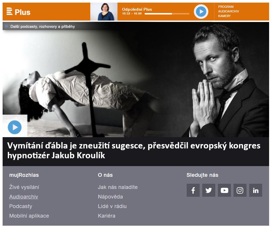 Vymítání Ďábla reportáž Českého rozhlasu o hypnotizérovi Jakubovi Kroulíkovi
